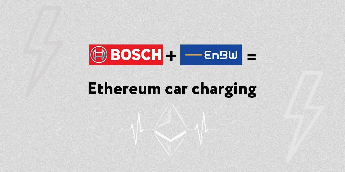 博世与EnBW合作开发基于以太坊的汽车充电站